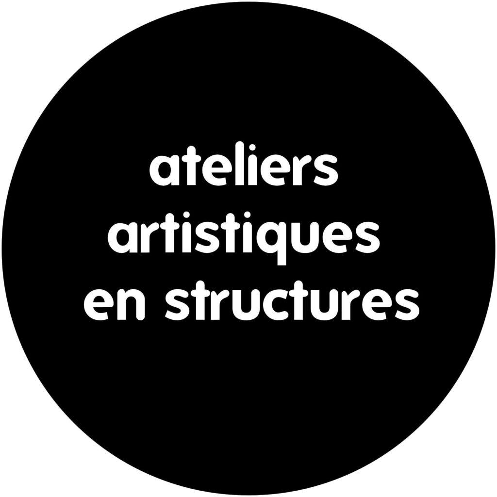 ateliers artistiques en structures